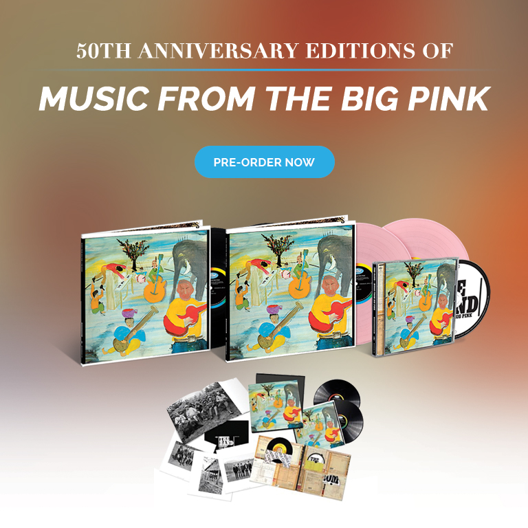 'Music from Big Pink' 50th Anniversary Edition Now Available