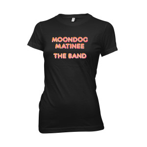 The Band Moondog Matinee Women's Tee