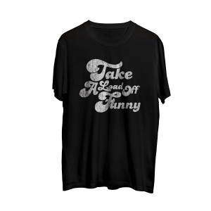 Take A Load Off Fanny Unisex Black Tee