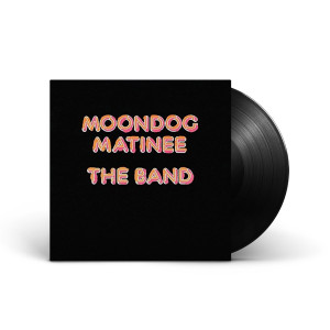 The Band Moondog Matinee Lp