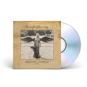 Miranda Lambert - The Weight of These Wings CD