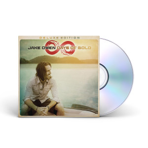 Jake Owen: Days Of Gold (Deluxe Edition) CD