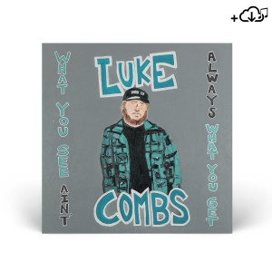 Luke Combs: What You See Ain't Always What You Get Digital Download