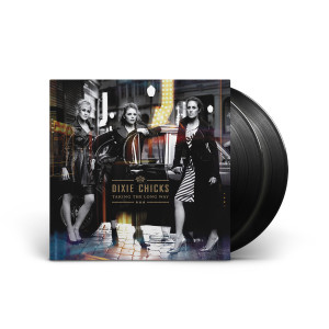 Dixie Chicks: Taking The Long Way LP