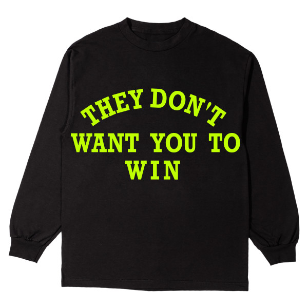 7a31a4dff They Don t Want You To Win Black Long-Sleeve T-Shirt + Father of ...