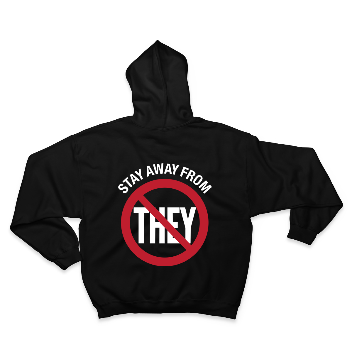 Stay Away From They Hoodie