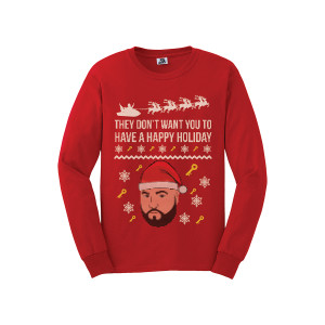 DJ Khaled - They Don't Want You To Have A Happy Holiday Crewneck Sweatshirt + Father of Asahd Digital Download