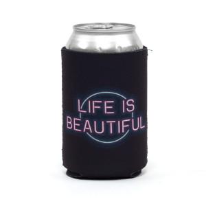 Life is Beautiful Can Koozie