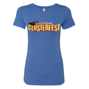 Colossal Clusterfest Ladies Main Event Tee