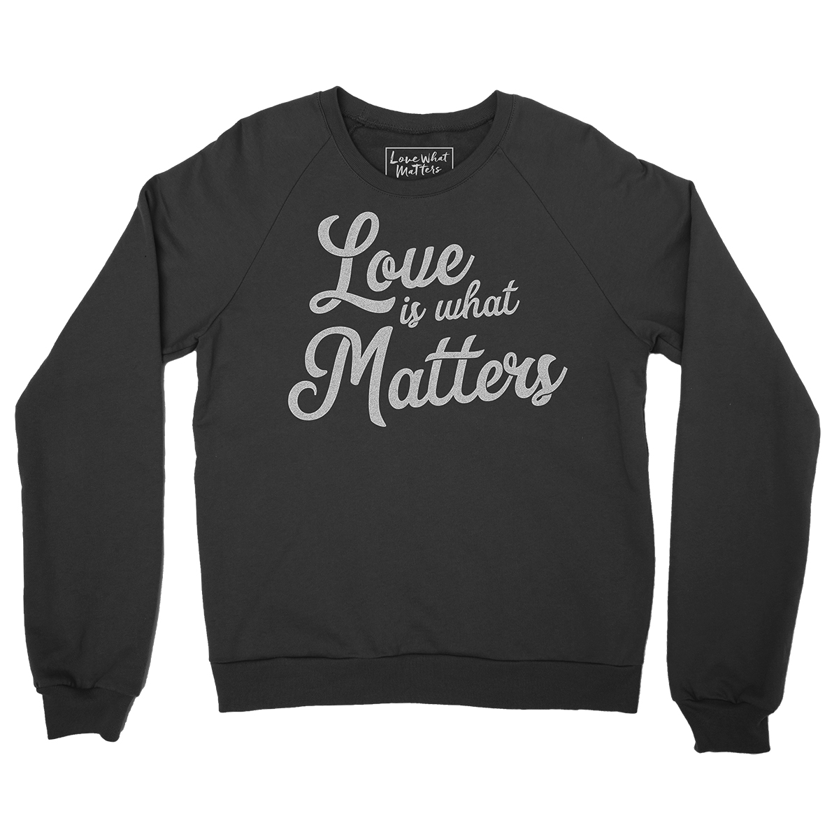 Love Is What Matters Sweatshirt