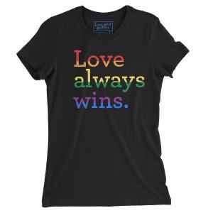 Love Always Wins Women's T-Shirt
