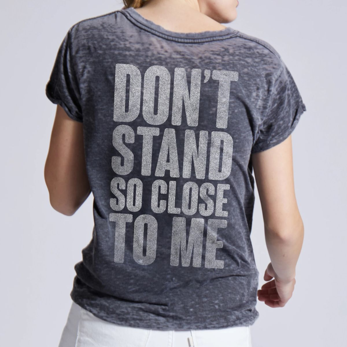 The Police Don't Stand So Close To Me Ladies Burnout Tee