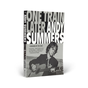 One Train Later: A Memoir by Andy Summers [Paperback]