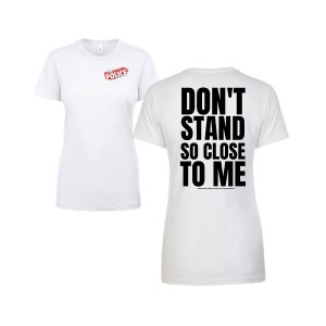 Women's Don't Stand So Close To Me 2-Sided T-Shirt