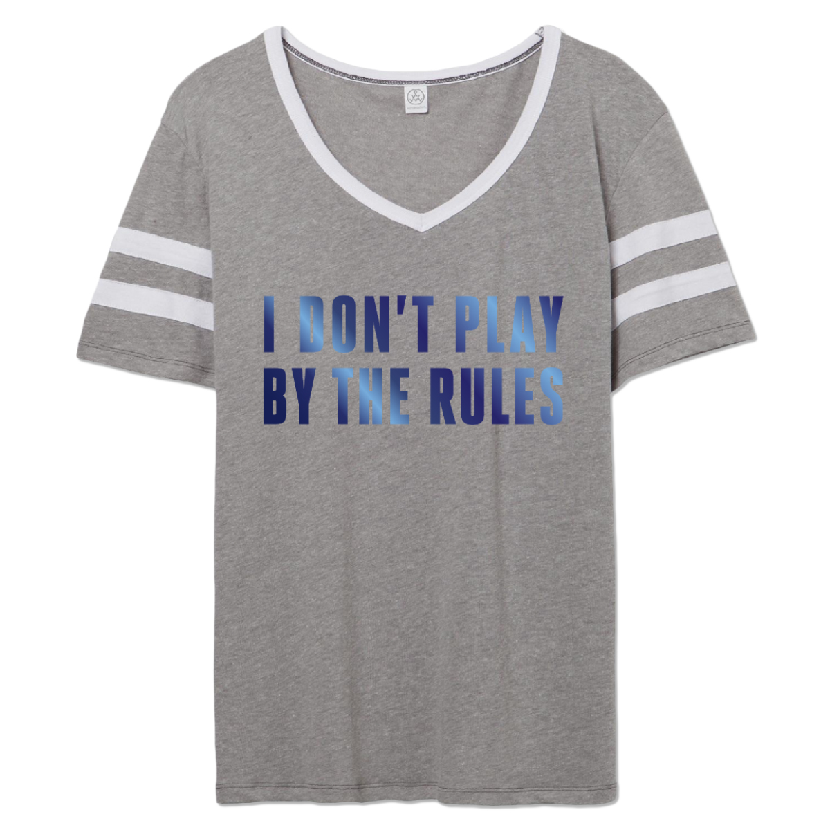 Grace Ladies I Don't Play T-shirt