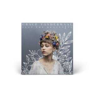 Grace Vanderwaal Just The Beginning (CD or Digital)