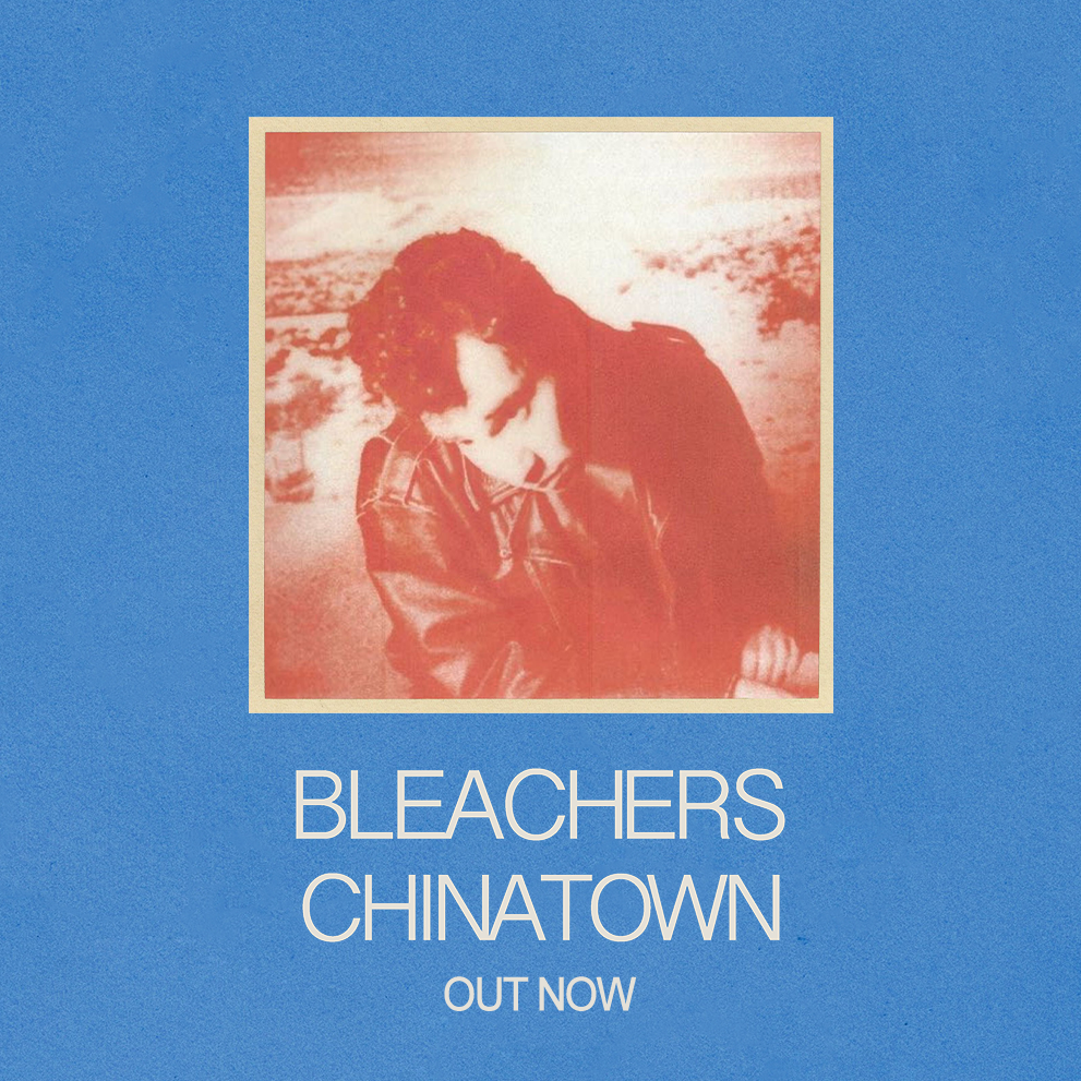 "Bleachers' ""Chinatown"" Single Out Now"