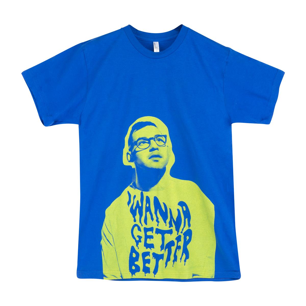 Wanna Get Better T-Shirt