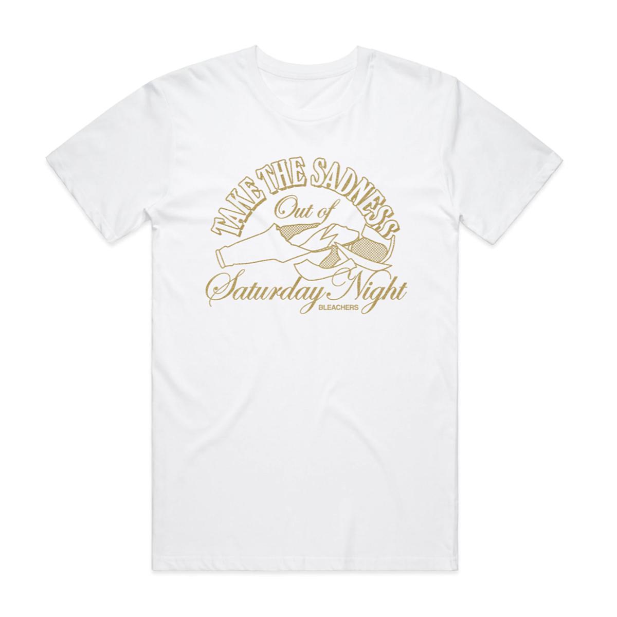 Take the Sadness Out of Saturday Night White Shirt