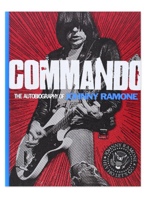 COMMANDO: The Autobiography of Johnny Ramone™