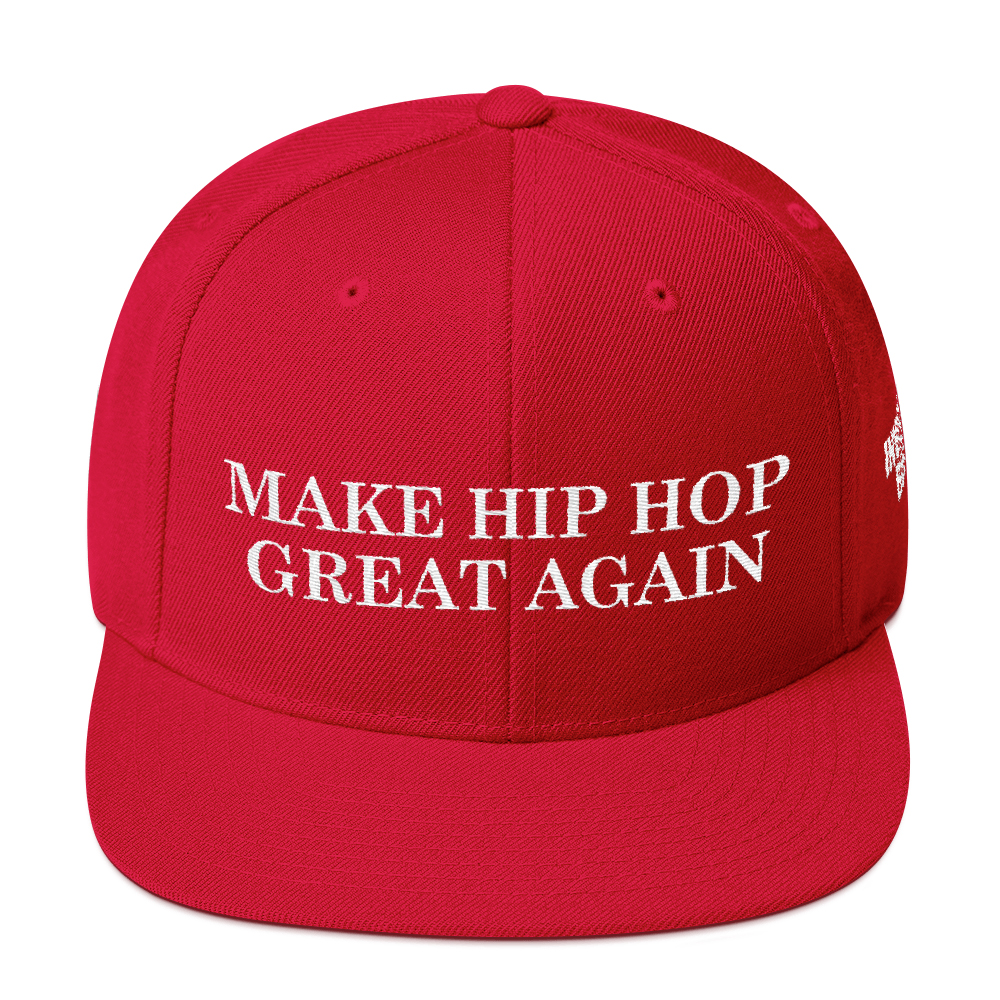 Make Hip Hop Great Again Snapback Hat
