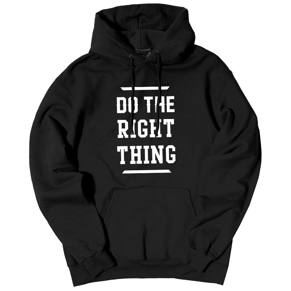 Do The Right Thing Hooded Sweatshirt