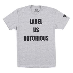 Label Us Notorious T-Shirt