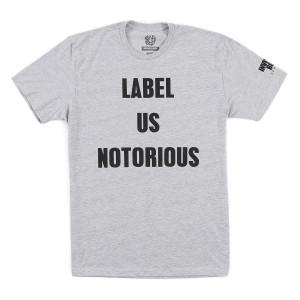Label Us Notorious T-Shirt