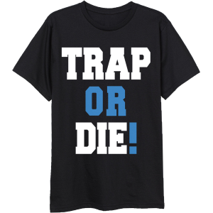 Trap or Die T-Shirt & TM104 Digital Download