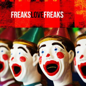 Freaks Love Freaks CD