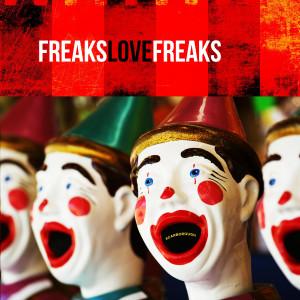 Freaks Love Freaks CD