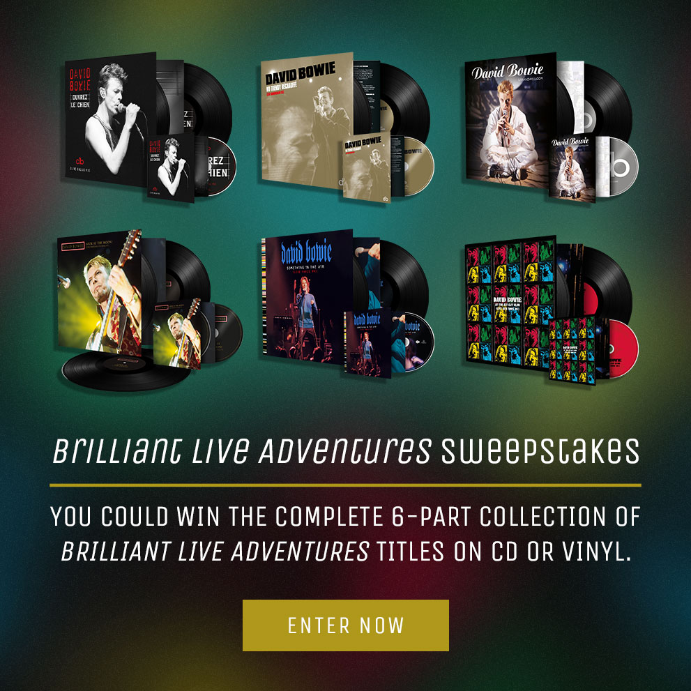 Bowie Brilliant Live Adventures Sweepstakes You could win the complete 6-part collection of Brilliant Live Adventures titles on CD or vinyl.