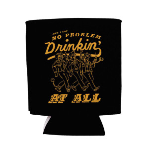 Drinkin' Problem Koozie