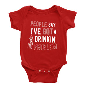 Drinkin Problem Red Onesie