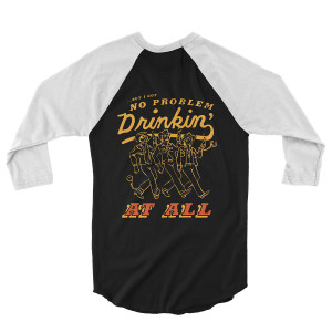 Drinkin' Problem Raglan