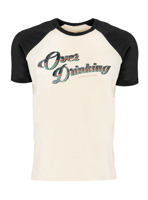 Over Drinking Raglan T-Shirt