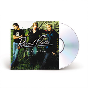 Rascal Flatts Feels Like Today CD