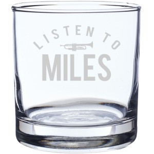 Listen To Miles Laser-Etched Whiskey Glass