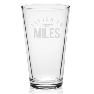 Listen To Miles Laser-Etched Pint Glass