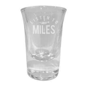 Listen To Miles Laser Engraved Shot Glass