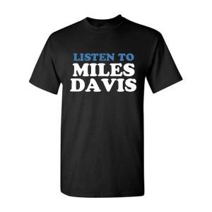 Listen To Miles Davis Typed Tee