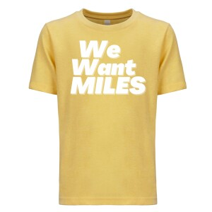 We Want Miles Youth Tee