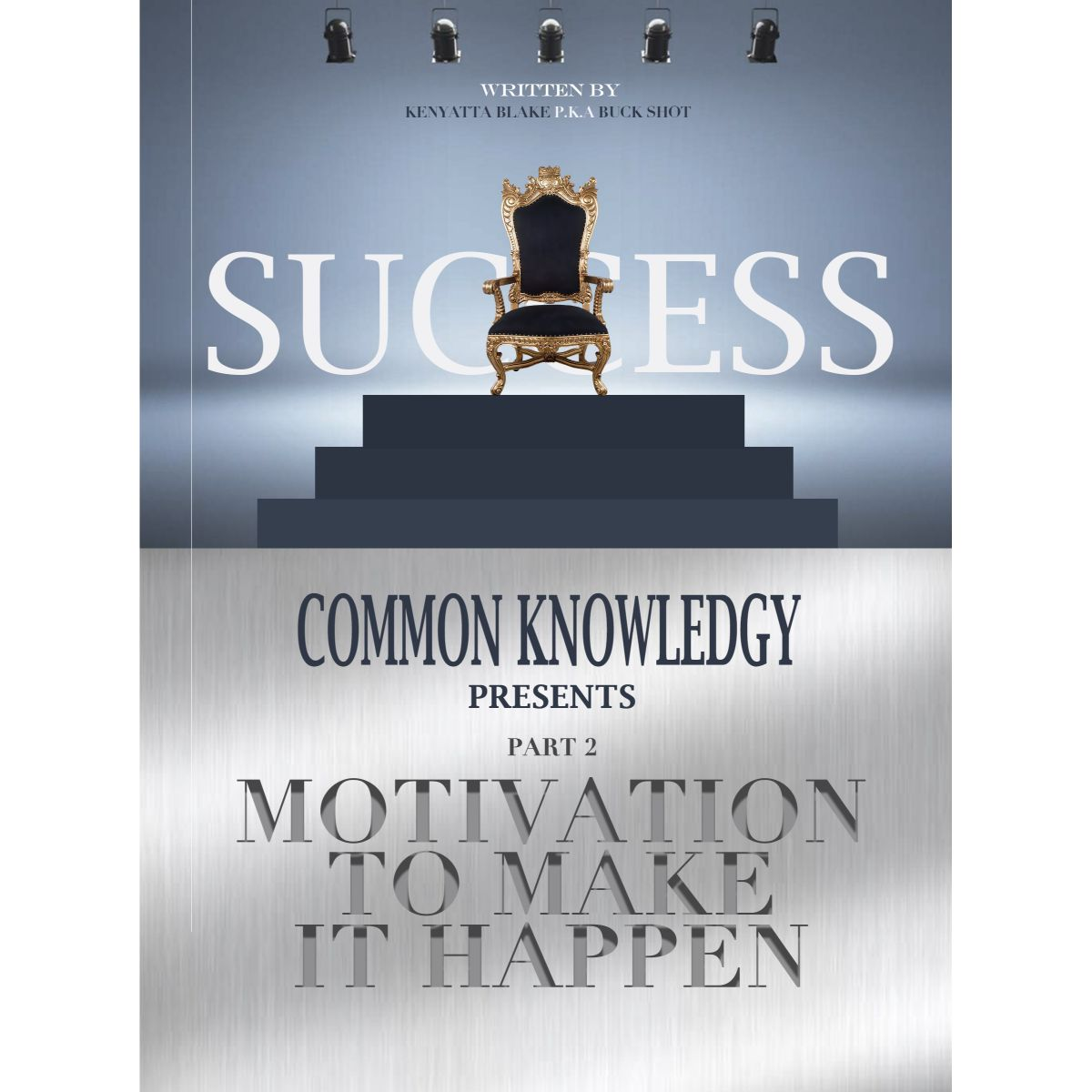 Common Knowledgy Part 2: Motivation To Make It Happen [ebook & Audio]