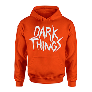 Dark Things Hoodie