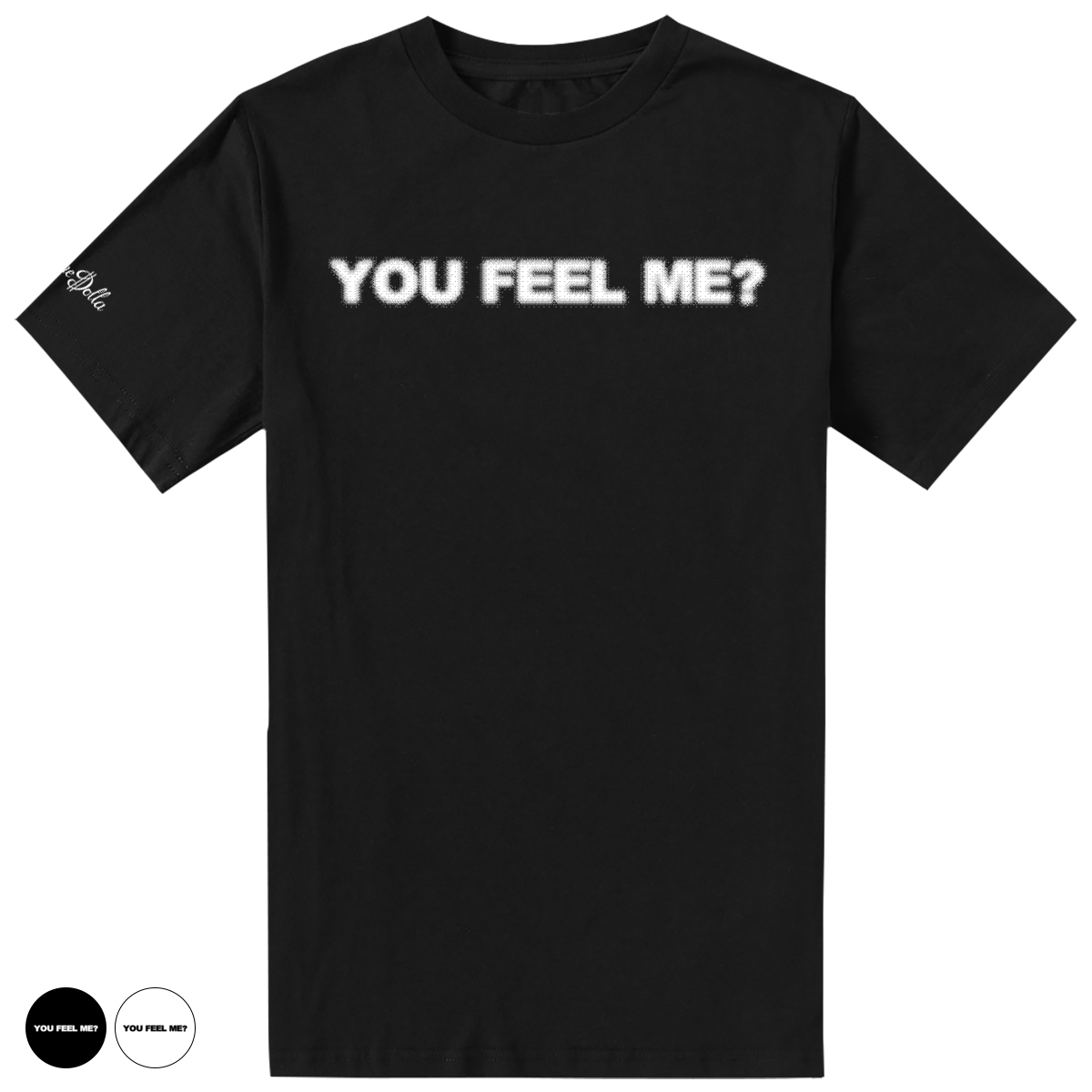You Feel Me T-Shirt