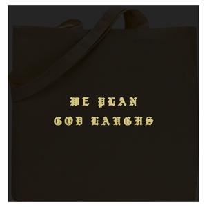 We Plan God Laughs Tote Bag