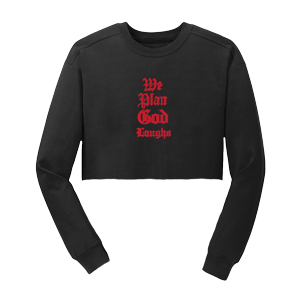 We Plan God Laughs Cropped Crew Sweater