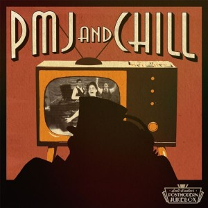 PMJ and Chill [Download]