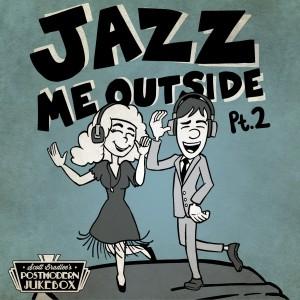 Jazz Me Outside, Pt. 2 [Download]