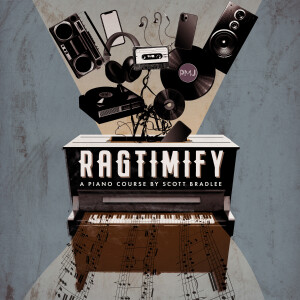 Ragtimify: How to Turn Any Song into Ragtime and Stride Piano, By Scott Bradlee